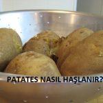 Patates Nasıl Haşlanır