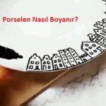 Porselen Nasıl Boyanır