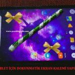 Tablet için Dokunmatik Ekran Kalemi Yapımı