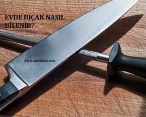 Evde Bıçak Nasıl Bilenir