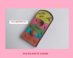 Eva ile Pop İt Yapımı