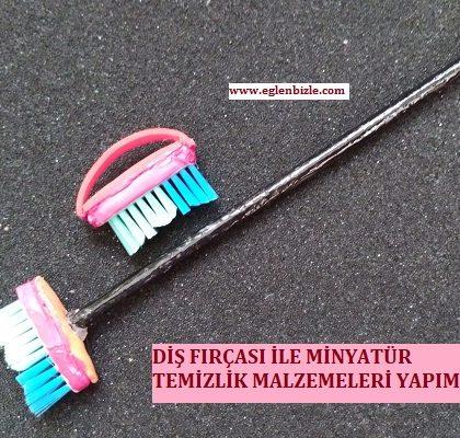 Diş Fırçası ile Minyatür Temizlik Malzemeleri Yapımı
