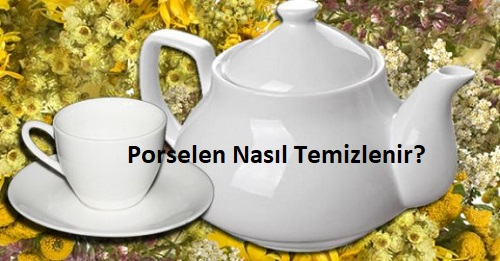 Porselen Nasıl Temizlenir