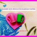 Barbie için Minyatür Bardak Yapımı